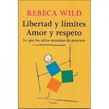 Libertad y limites, amor y respeto