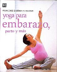 Yoga para embarazo, parto y más de Françoise Barbira Freedman