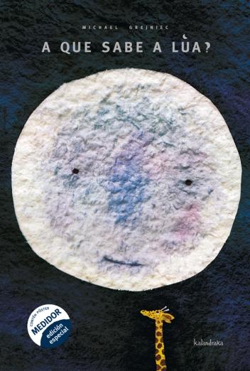 A que sabe a Lúa? Editorial Kalandraka