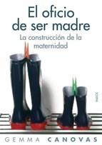 """""""El oficio de ser madre: la construcción de la maternidad"""", de Gemma Cánovas Sau."""
