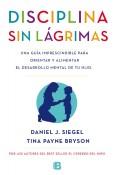 Disciplina sin lágrimas, de Daniel J. Siegel